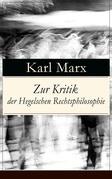 Zur Kritik der Hegelschen Rechtsphilosophie (Vollständige Ausgabe)