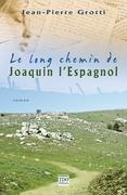 Le long chemin de Joaquin l'Espagnol