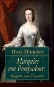 Marquise von Pompadour: Biografie einer Favoritin (Vollständige Ausgabe)