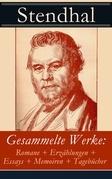 Gesammelte Werke: Romane + Erzählungen + Essays + Memoiren + Tagebücher (Vollständige deutsche Ausgaben)