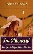 Im Rhonetal - Eine Geschiche für junge Mädchen (Vollständige Ausgabe)