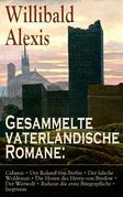 Gesammelte vaterländische Romane: Cabanis + Der Roland von Berlin + Der falsche Woldemar + Die Hosen des Herrn von Bredow + Der Werwolf + Ruheist die erste Bürgerpflicht + Isegrimm