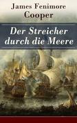 Der Streicher durch die Meere (Vollständige deutsche Ausgabe)