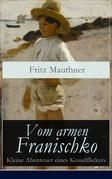 Vom armen Franischko - Kleine Abenteuer eines Kesselflickers (Vollständige Ausgabe)