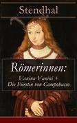 Römerinnen: Vanina Vanini + Die Fürstin von Campobasso (Vollständige deutsche Ausgaben)