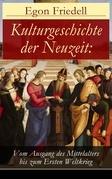Kulturgeschichte der Neuzeit: Vom Ausgang des Mittelalters bis zum Ersten Weltkrieg (Vollständige Ausgaben: Band 1-5)