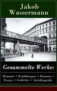 Gesammelte Werke: Romane + Erzählungen + Dramen + Essays + Gedichte + Autobiografie (75 Titel in einem Buch  Vollständige Ausgaben)