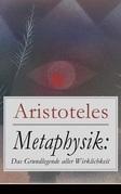 Metaphysik: Das Grundlegende aller Wirklichkeit (Vollständige deutsche Ausgabe)