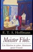 Meister Floh: Ein Märchen in sieben Abenteuern zweier Freunde (Vollständige Ausgabe)