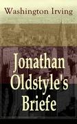 Jonathan Oldstyle's Briefe (Vollständige deutsche Ausgabe)
