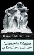 Gesammelte Schriften zu Kunst und Literatur (Vollständige Ausgabe)