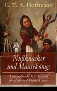Nußknacker und Mausekönig: Faszinierende Märchenwelt für große und kleine Kinder (Vollständige Ausgabe)