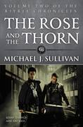 Michael J. Sullivan - The Rose and the Thorn