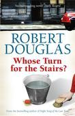 Robert Douglas - Whose Turn for the Stairs?