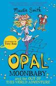 Opal Moonbaby and the Out of this World Adventure
