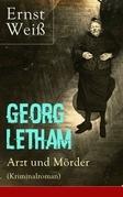 Georg Letham - Arzt und Mörder (Kriminalroman) - Vollständige Ausgabe