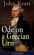 John Keats: Ode on a Grecian Urn (Unabridged)