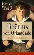 Boëtius von Orlamünde: Der Aristokrat (Vollständige Ausgabe)