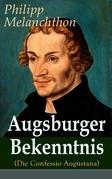 Augsburger Bekenntnis (Die Confessio Augustana) - Vollständige Ausgabe
