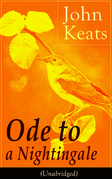 John Keats: Ode to a Nightingale (Unabridged)