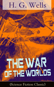 The War of The Worlds (Science Fiction Classic)