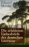Die schönsten Liebesbriefe der deutschen Literatur - Vollständige Ausgabe