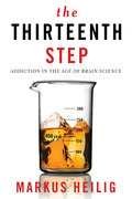 The Thirteenth Step: Addiction in the Age of Brain Science