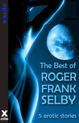 The Best of Roger Frank Selby: A collection of five erotic stories