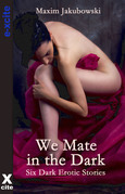We Mate in the Dark: Dark Erotica Stories