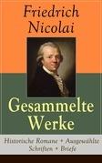 Gesammelte Werke: Historische Romane + Ausgewählte Schriften + Briefe (Vollständige Ausgaben)