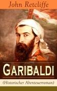 Garibaldi (Historischer Abenteuerroman) - Vollständige Ausgabe