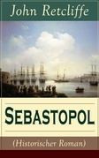Sebastopol (Historischer Roman) - Vollständige Ausgabe