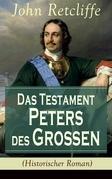 Das Testament Peters des Großen (Historischer Roman) - Vollständige Ausgabe