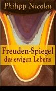 Freuden-Spiegel des ewigen Lebens (Vollständige Ausgabe)