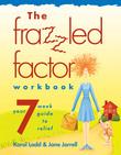 The Frazzled Factor Workbook