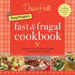 The Busy People's Fast and Frugal Cookbook