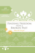 Finding Freedom from a Broken Past