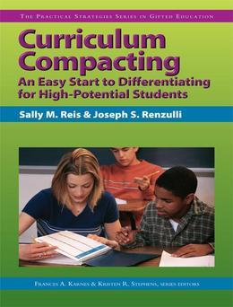 Curriculum Compacting: An Easy Start to Differentiating for High Potential Students