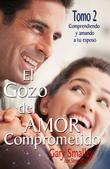 El El gozo del amor comprometido: Tomo 2