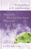What to Do When You Don't Know What to Do: Bad Habits and   Addictions