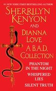 Sherrilyn Kenyon and Dianna Love - A B.A.D. Collection: Phantom in the Night, Whispered Lies, Silent Truth and an excerpt from Alterant