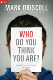 Mark Driscoll - Who Do You Think You Are?