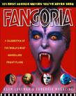 Fangoria's 101 Best Horror Movies You've Never Seen: A Celebration of the World's Most Unheralded Fright Flicks