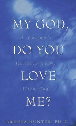 My God, Do You Love Me?: A Woman's Conversations with God