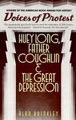 Voices of Protest: Huey Long, Father Coughlin, &amp; the Great Depression