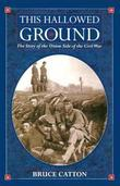 This Hallowed Ground: A History of the Civil War
