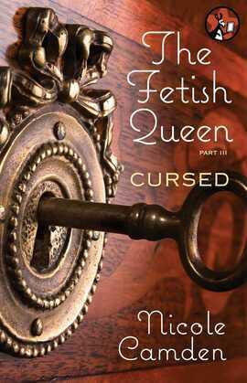 The Fetish Queen, Part Three: Cursed