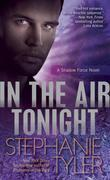 In the Air Tonight: A Shadow Force Novel