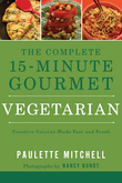 The Complete 15 Minute Gourmet