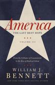 America: The Last Best Hope (Volume III)